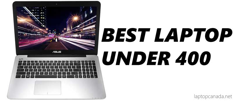 Best laptop under 400 canada 2017